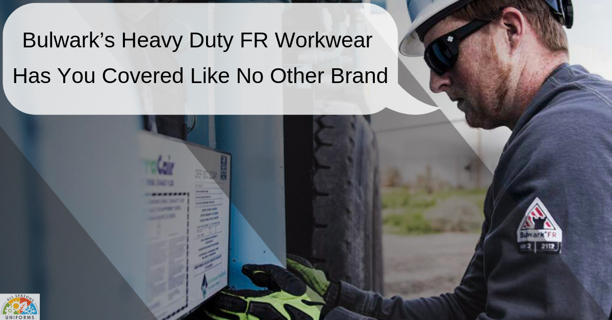 Bulwark's Heavy Duty FR Workwear Has You Covered Like No Other Brand
