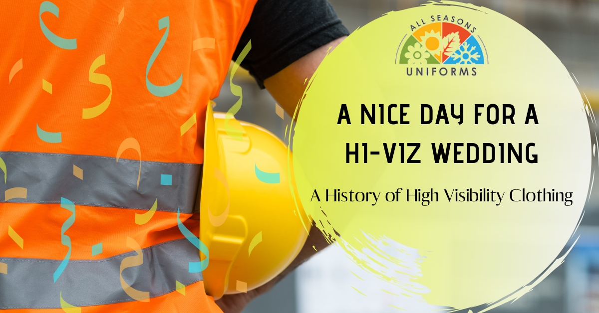 A Nice Day for a Hi-Viz Wedding – A History of High Visibility Clothing
