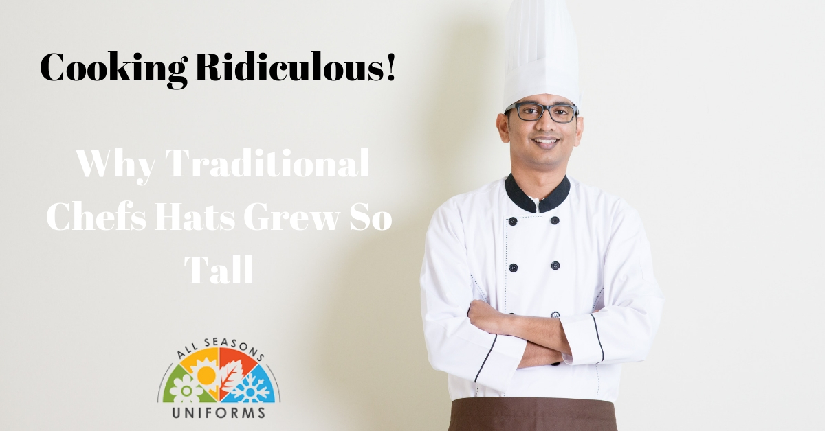 Cooking Ridiculous! Why Traditional Chefs Hats Grew So Tall