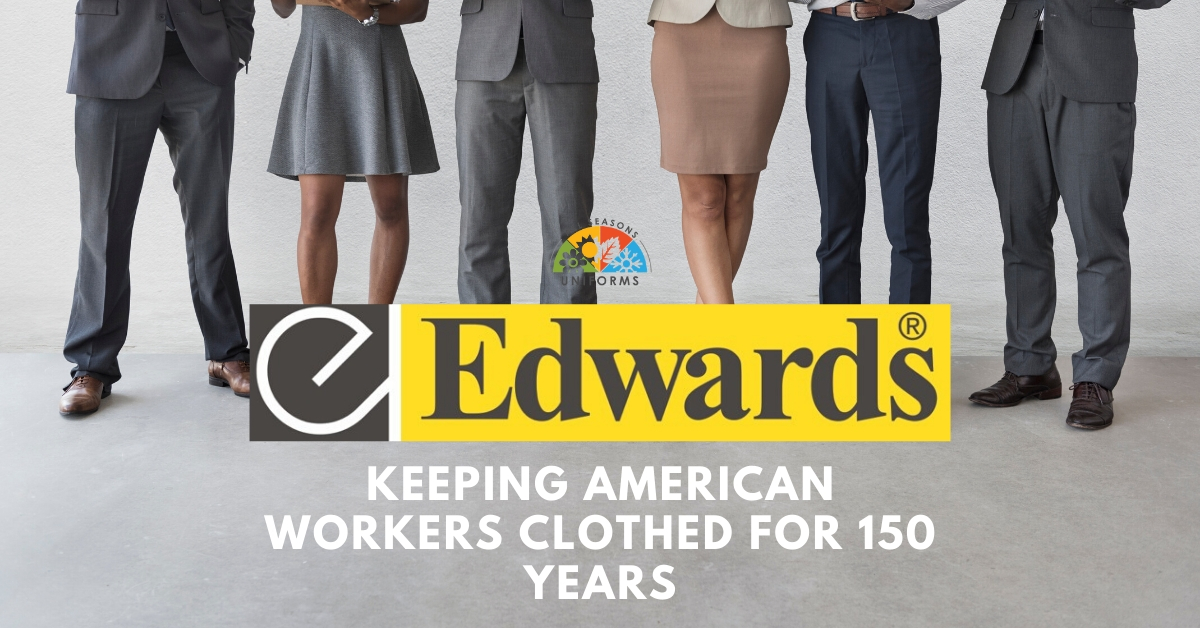 Edwards — Keeping American Workers Clothed for 150 Years