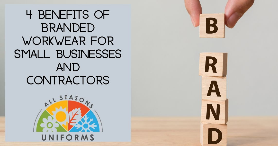 4 Benefits of Branded Workwear for Small Businesses and Contractors