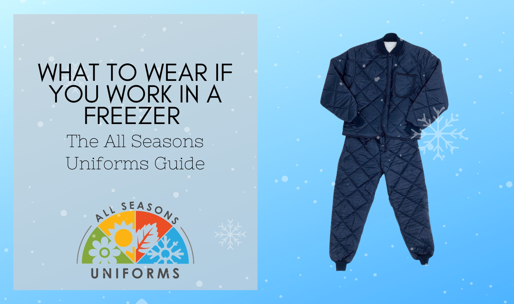 What to Wear if You Work in a Freezer – The All Seasons Uniforms Guide
