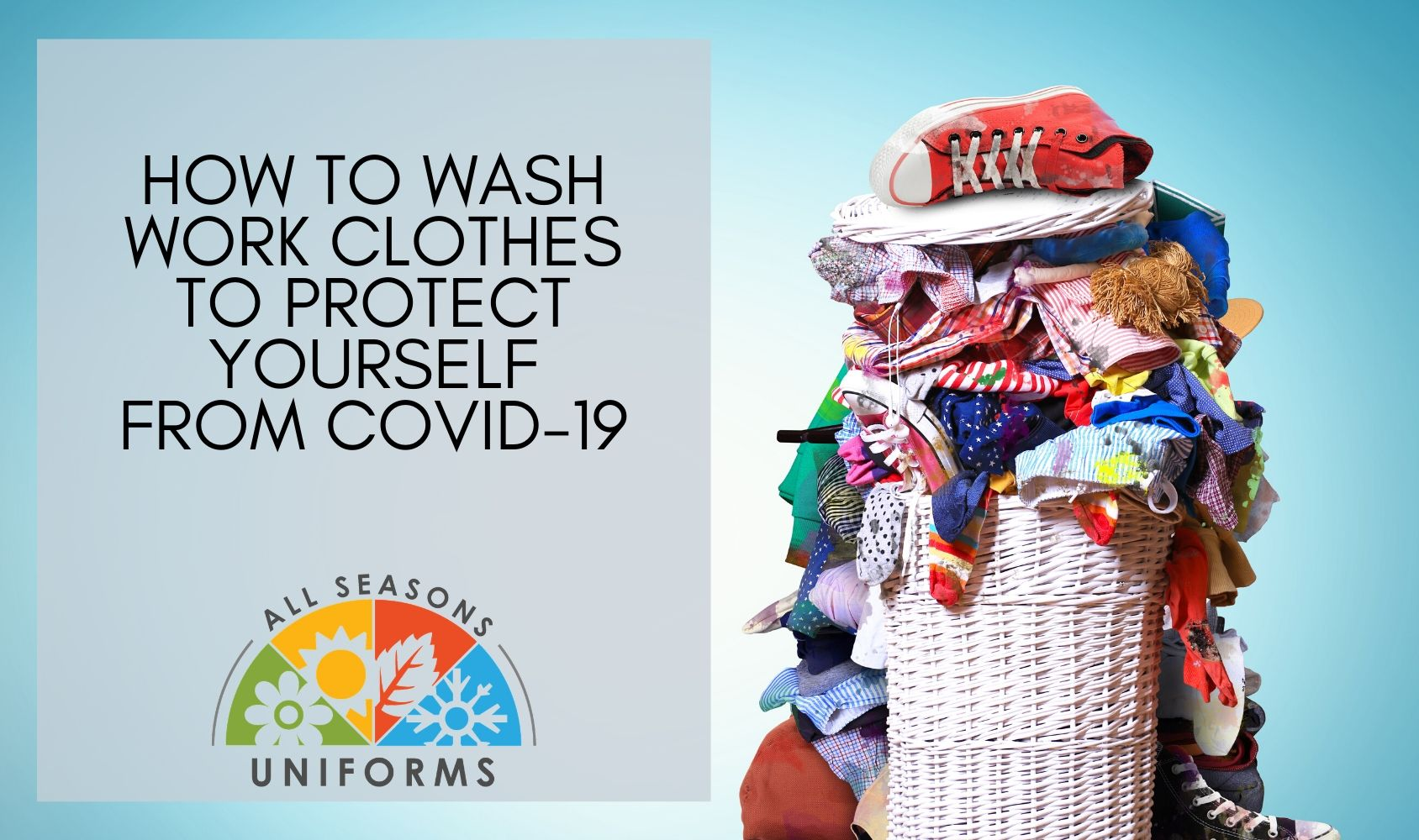 How to Wash Work Clothes to Protect Yourself from COVID-19